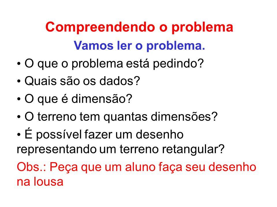 Compreendendo o problema Vamos ler o problema. O que o problema está pedindo.