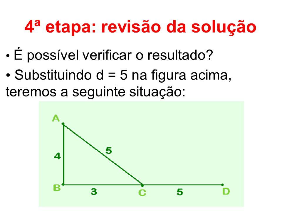 4ª etapa: revisão da solução É possível verificar o resultado.
