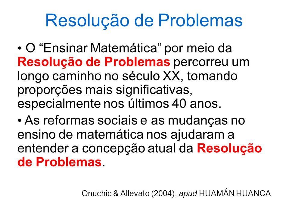 Resolução de Problemas 1960 e 1970, a Resolução de Problemas foi ganhando mais espaço, principalmente em muitas pesquisas, especialmente, em Educação Matemática.
