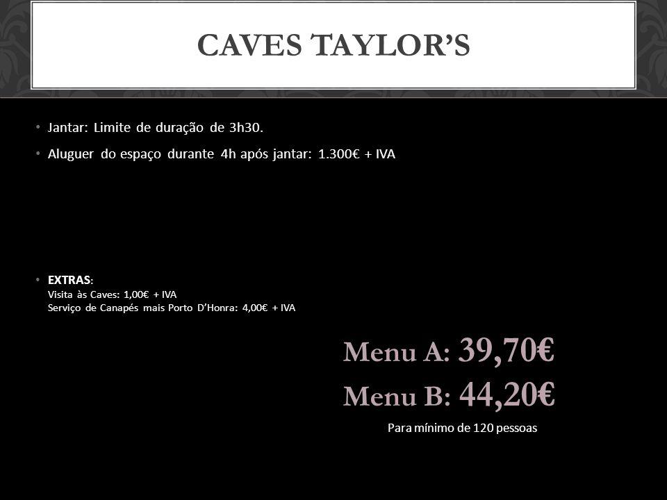 CAVES TAYLORS Jantar: Limite de duração de 3h30.