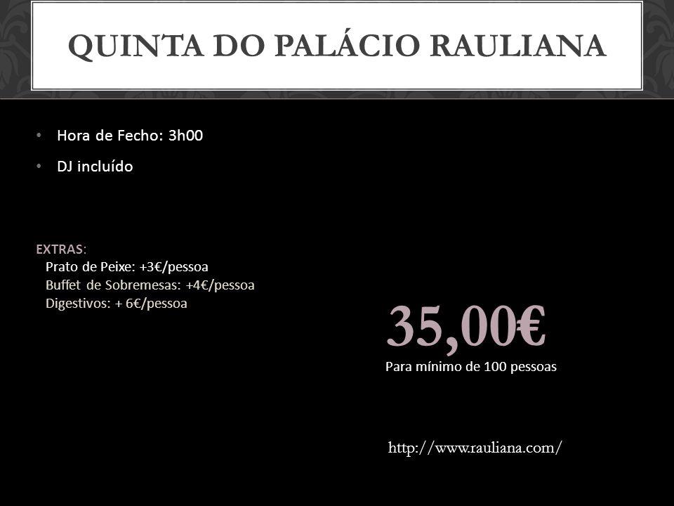 PORTODOURO 55,00 Para mínimo de 100 pessoas