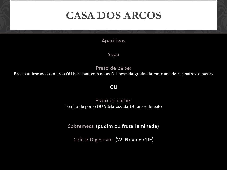 CASA FERREIRINHA BAR ABERTO (válido por 2h de serviço) Whisky Vodka Gin Rum Cerveja Refrigerantes Águas minerais com e sem gás 55,50 Válido para um mínimo de 150 pessoas