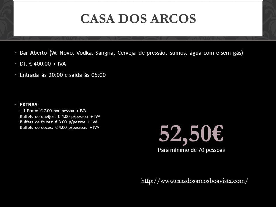 CASA DOS ARCOS Bar Aberto (W.