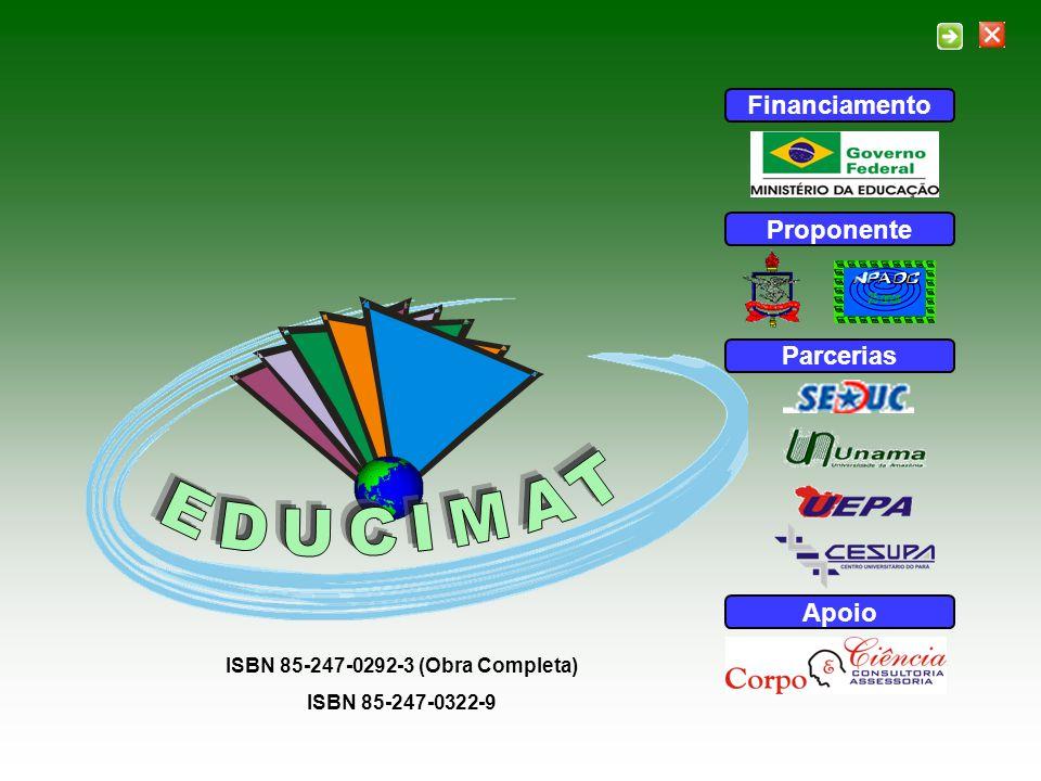 Financiamento Proponente Parcerias Apoio ISBN 85-247-0292-3 (Obra Completa) ISBN 85-247-0322-9