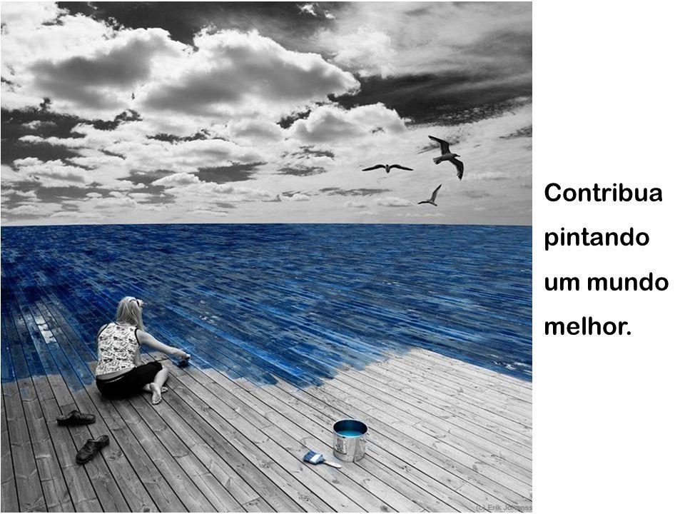 Contribua pintando um mundo melhor.