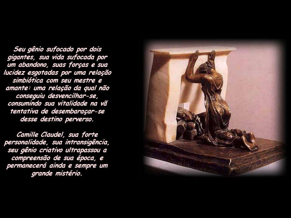 A força e a grandiosidade de seu talento estavam na verdade em um lugar muito incômodo: entre a figura legendária de Rodin e a de seu irmão que se tor