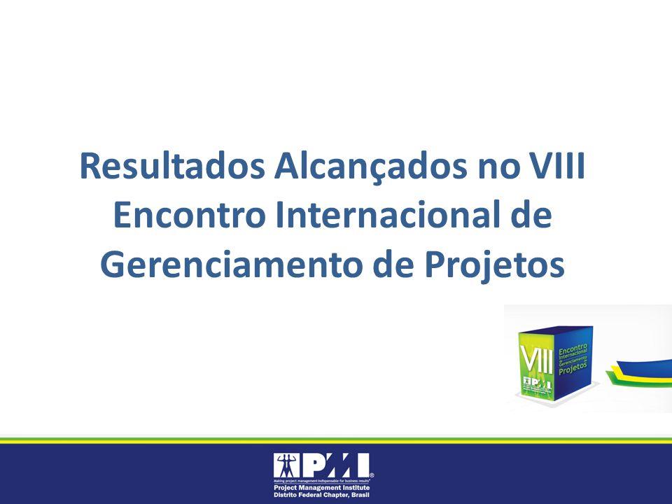 Resultados Alcançados no VIII Encontro Internacional de Gerenciamento de Projetos