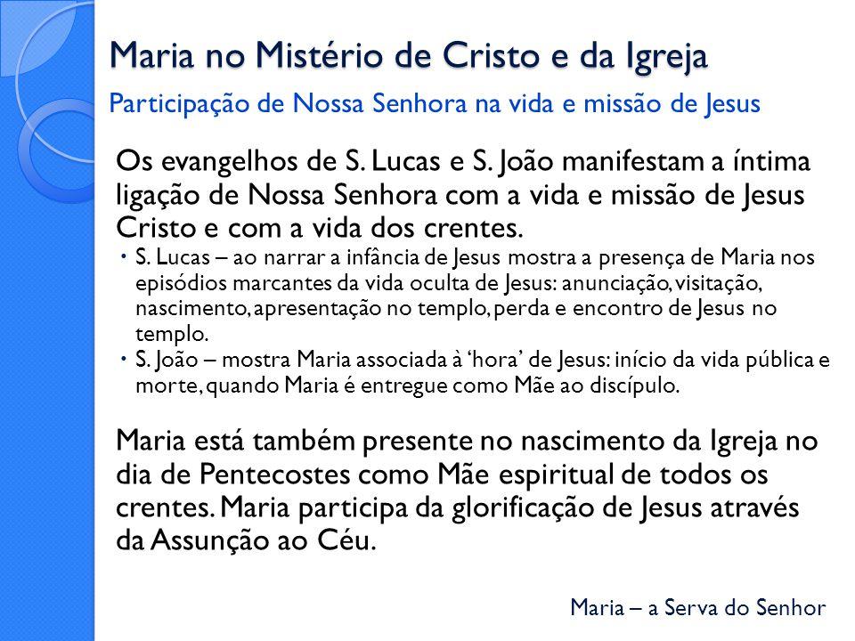 Maria – a Serva do Senhor Maria no Mistério de Cristo e da Igreja Os evangelhos de S.
