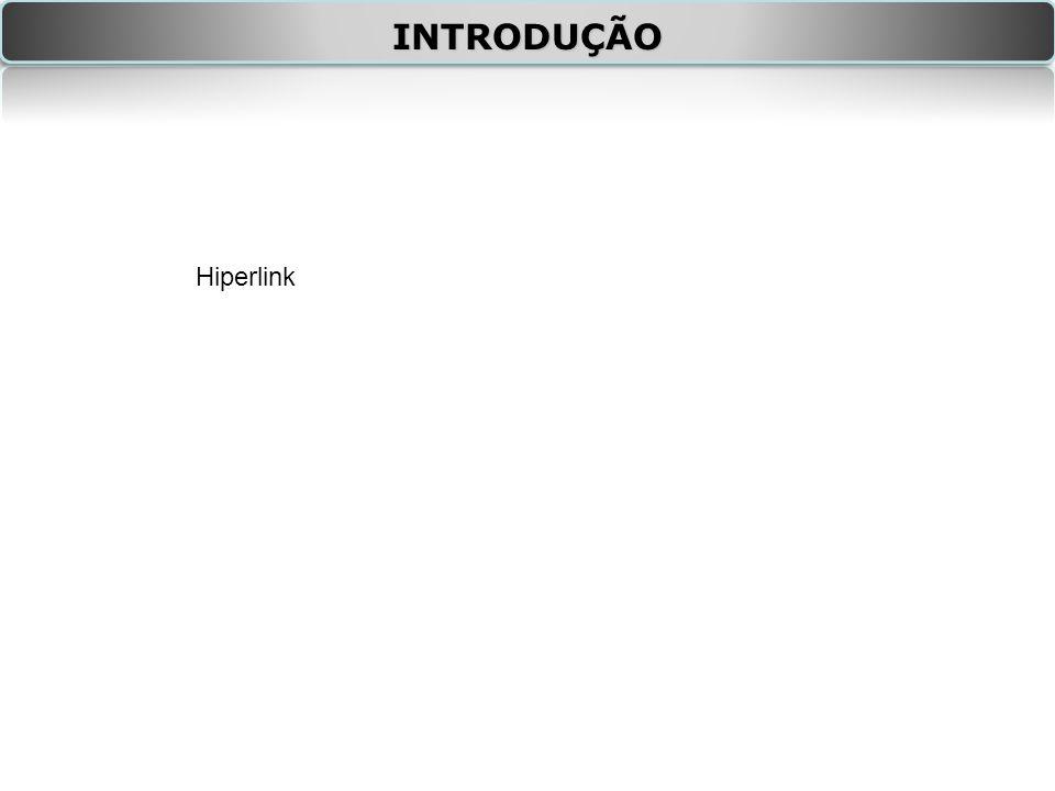 INTRODUÇÃO Hiperlink