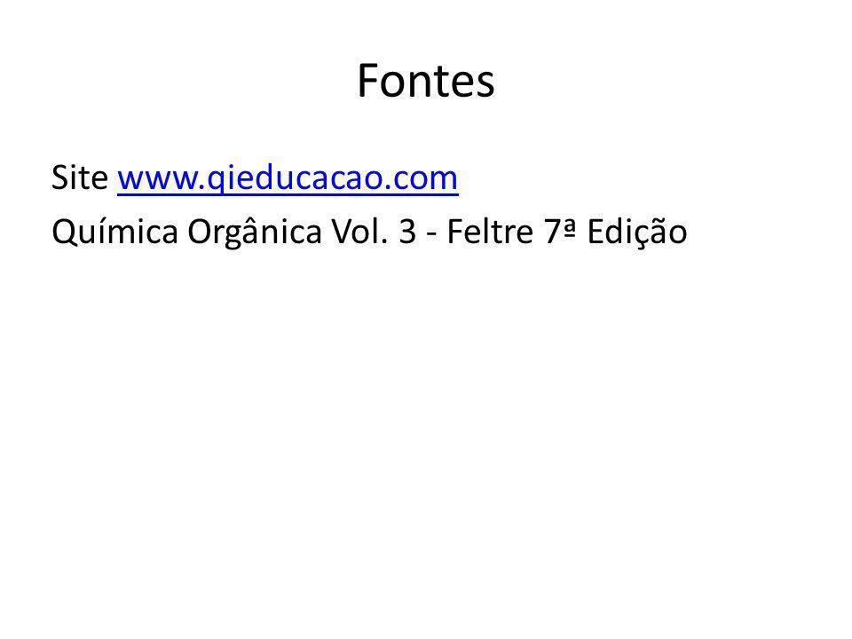 Fontes Site www.qieducacao.comwww.qieducacao.com Química Orgânica Vol. 3 - Feltre 7ª Edição