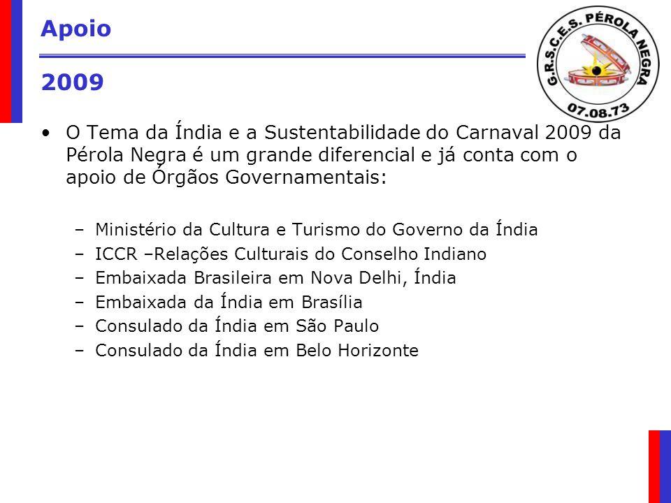 Apoio 2009 O Tema da Índia e a Sustentabilidade do Carnaval 2009 da Pérola Negra é um grande diferencial e já conta com o apoio de Órgãos Governamenta