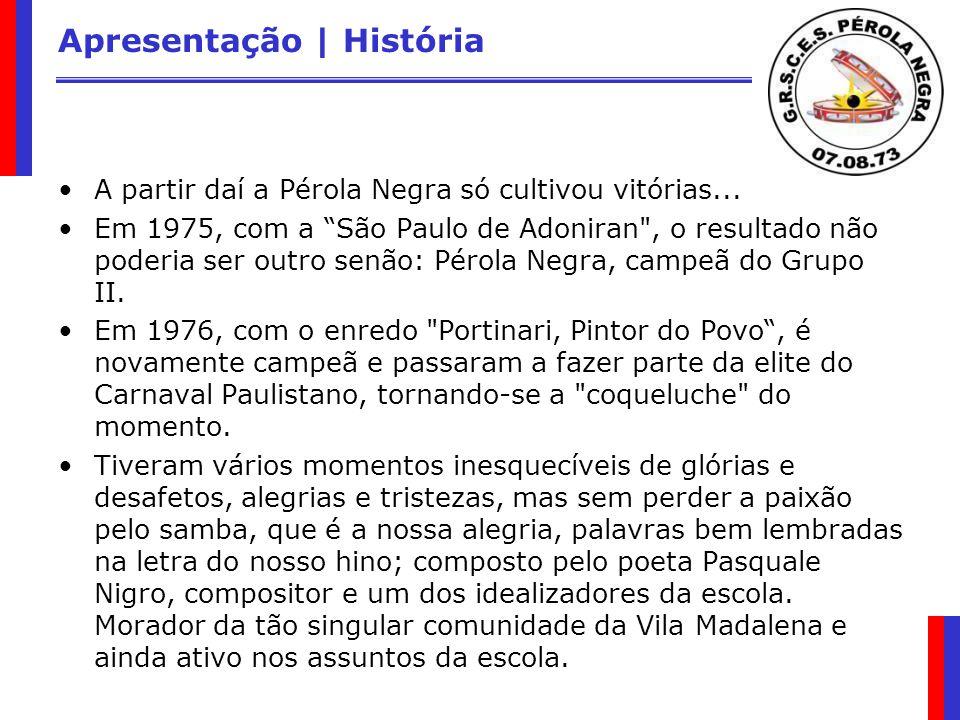 Apresentação | História A partir daí a Pérola Negra só cultivou vitórias... Em 1975, com a São Paulo de Adoniran