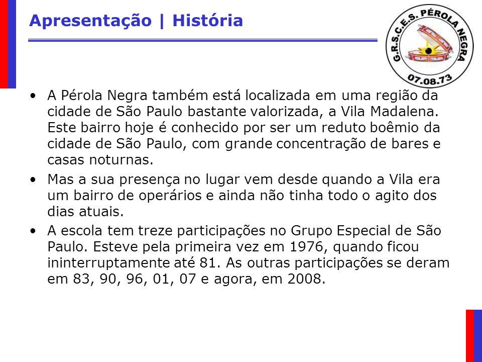 Apresentação | História A Pérola Negra também está localizada em uma região da cidade de São Paulo bastante valorizada, a Vila Madalena. Este bairro h