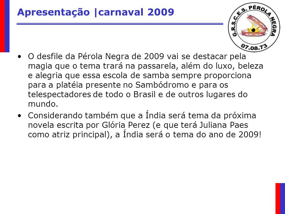 Sustentabilidade no Carnaval 2009 A Pérola Negra realmente terá tudo para ser campeã, pois em 2009 ela não apenas virá com o tema sobre a Índia, como também se propõe a fazer um Carnaval com práticas sustentáveis, através da parceria com a Surya Brasil.