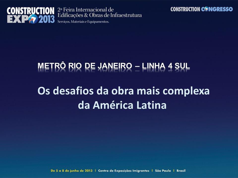 Os desafios da obra mais complexa da América Latina