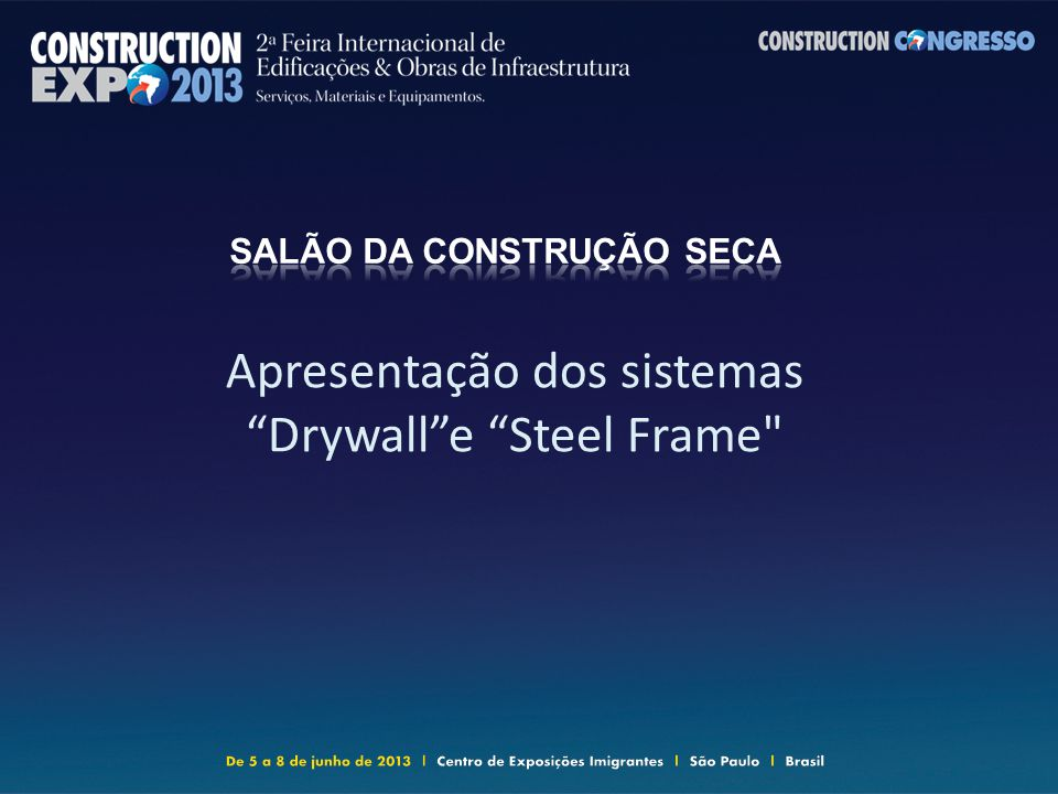 Apresentação dos sistemas Drywalle Steel Frame