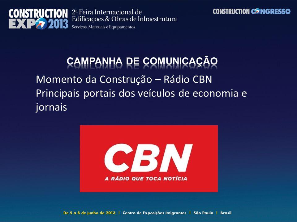 Momento da Construção – Rádio CBN Principais portais dos veículos de economia e jornais