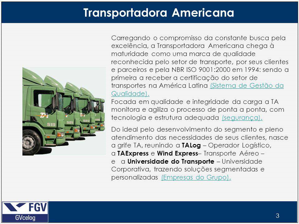 3 Carregando o compromisso da constante busca pela excelência, a Transportadora Americana chega à maturidade como uma marca de qualidade reconhecida p