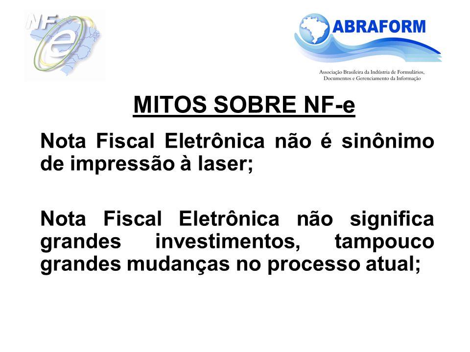 Nota Fiscal Eletrônica não é sinônimo de impressão à laser; Nota Fiscal Eletrônica não significa grandes investimentos, tampouco grandes mudanças no p