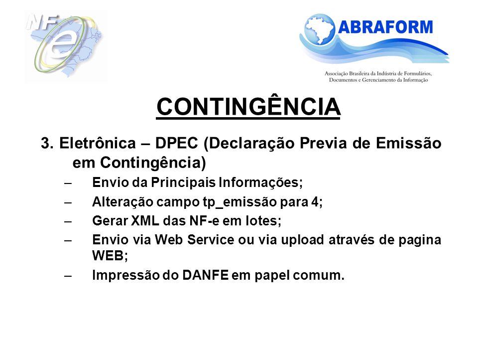 3. Eletrônica – DPEC (Declaração Previa de Emissão em Contingência) –Envio da Principais Informações; –Alteração campo tp_emissão para 4; –Gerar XML d