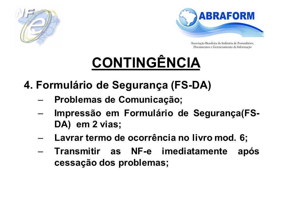 4. Formulário de Segurança (FS-DA) –Problemas de Comunicação; –Impressão em Formulário de Segurança(FS- DA) em 2 vias; –Lavrar termo de ocorrência no