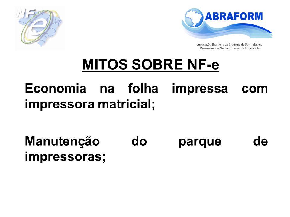 Economia na folha impressa com impressora matricial; Manutenção do parque de impressoras; MITOS SOBRE NF-e