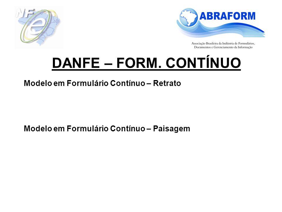 Modelo em Formulário Contínuo – Retrato Modelo em Formulário Contínuo – Paisagem DANFE – FORM. CONTÍNUO