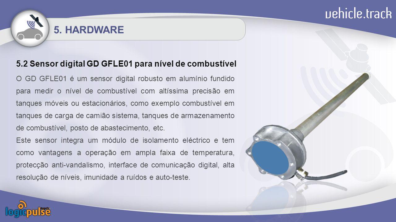 5.2 Sensor digital GD GFLE01 para nível de combustível O GD GFLE01 é um sensor digital robusto em alumínio fundido para medir o nível de combustível com altíssima precisão em tanques móveis ou estacionários, como exemplo combustível em tanques de carga de camião sistema, tanques de armazenamento de combustível, posto de abastecimento, etc.