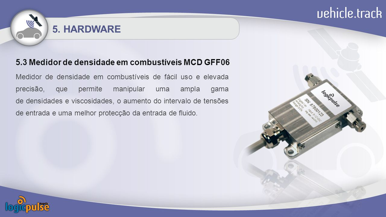 5.3 Medidor de densidade em combustíveis MCD GFF06 5. HARDWARE Medidor de densidade em combustíveis de fácil uso e elevada precisão, que permite manip