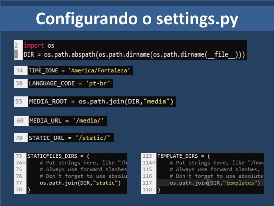 Configurando o settings.py