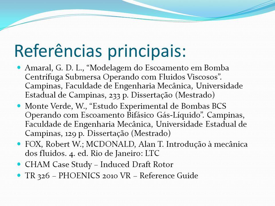 Referências principais: Amaral, G. D. L., Modelagem do Escoamento em Bomba Centrífuga Submersa Operando com Fluidos Viscosos. Campinas, Faculdade de E