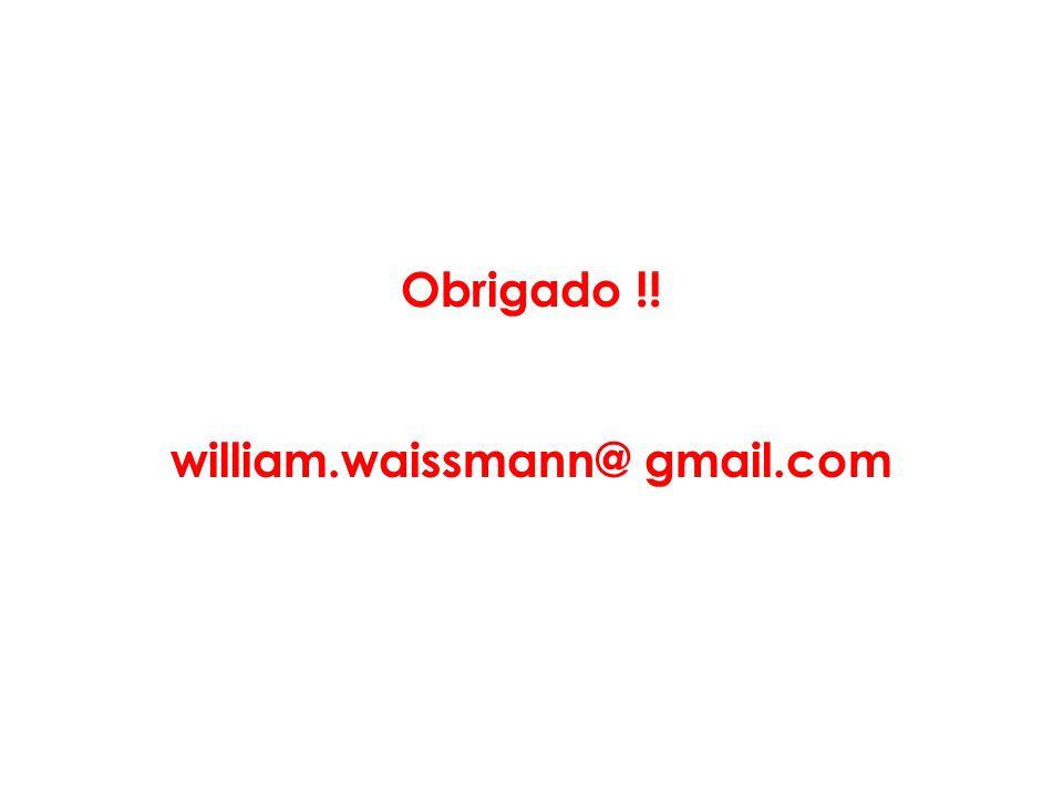 Obrigado !! william.waissmann@ gmail.com