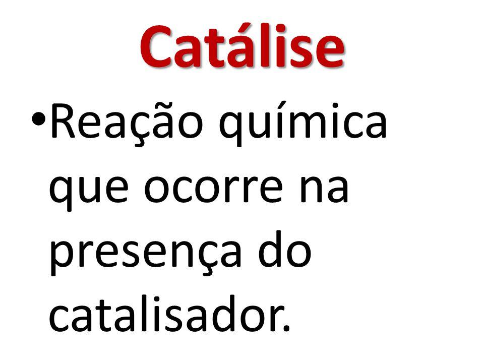Catálise homogênea: Quando o catalisador e os reagentes formam um sistema monofásico.