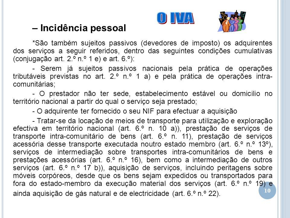 10 – Incidência pessoal *São também sujeitos passivos (devedores de imposto) os adquirentes dos serviços a seguir referidos, dentro das seguintes cond