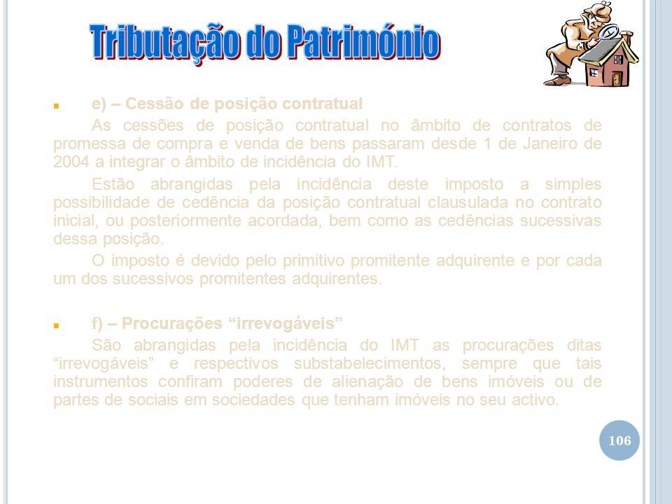 106 n e) – Cessão de posição contratual As cessões de posição contratual no âmbito de contratos de promessa de compra e venda de bens passaram desde 1