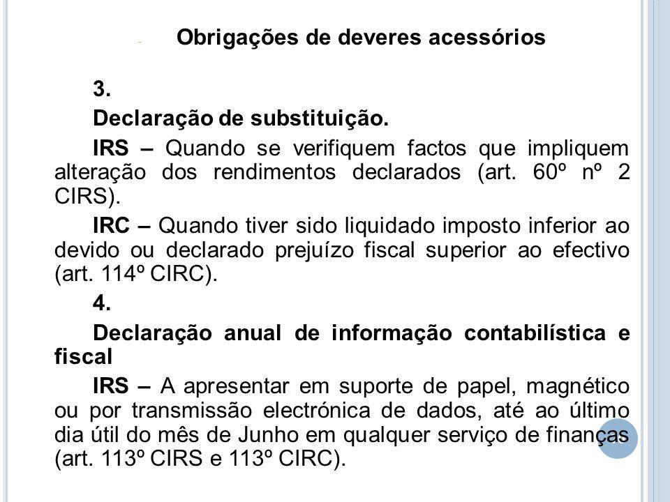 70 - Obrigações de deveres acessórios 3. Declaração de substituição. IRS – Quando se verifiquem factos que impliquem alteração dos rendimentos declara