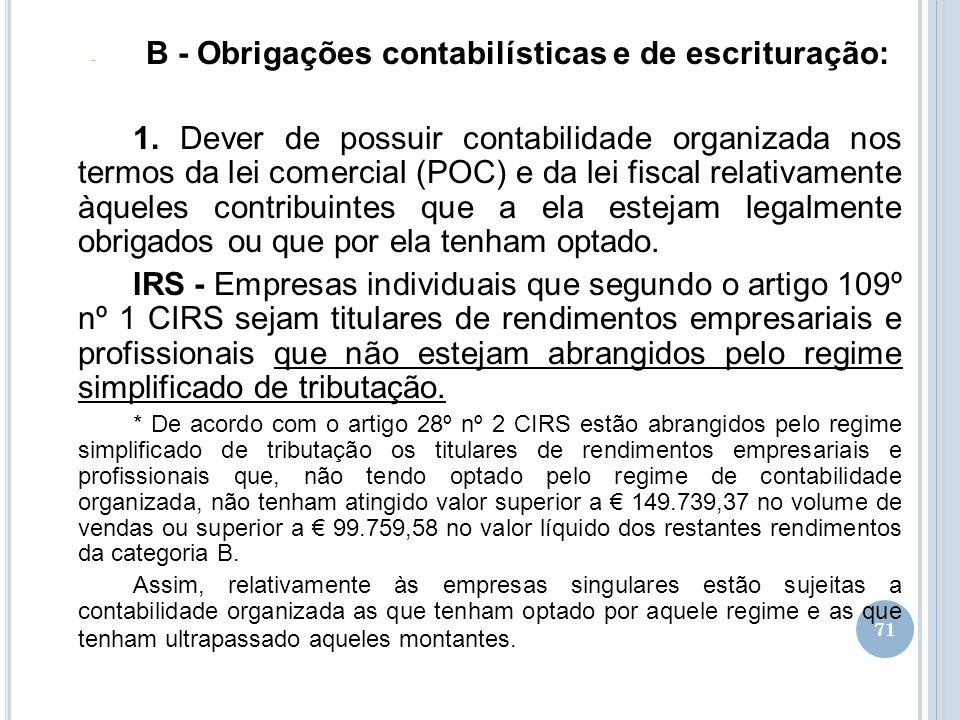 71 - B - Obrigações contabilísticas e de escrituração: 1. Dever de possuir contabilidade organizada nos termos da lei comercial (POC) e da lei fiscal