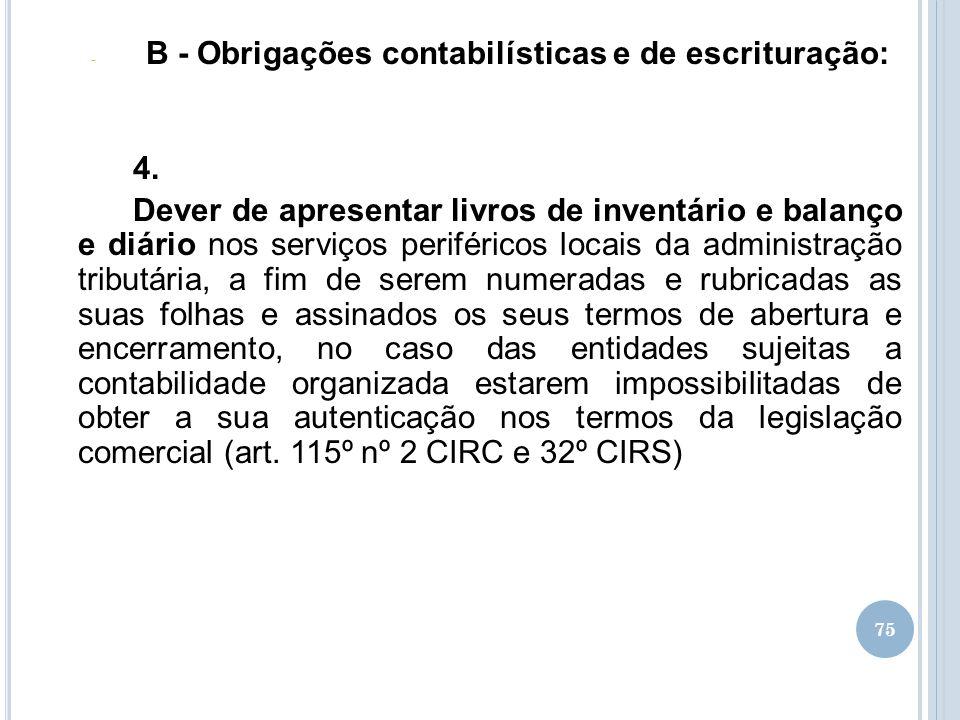 75 - B - Obrigações contabilísticas e de escrituração: 4. Dever de apresentar livros de inventário e balanço e diário nos serviços periféricos locais