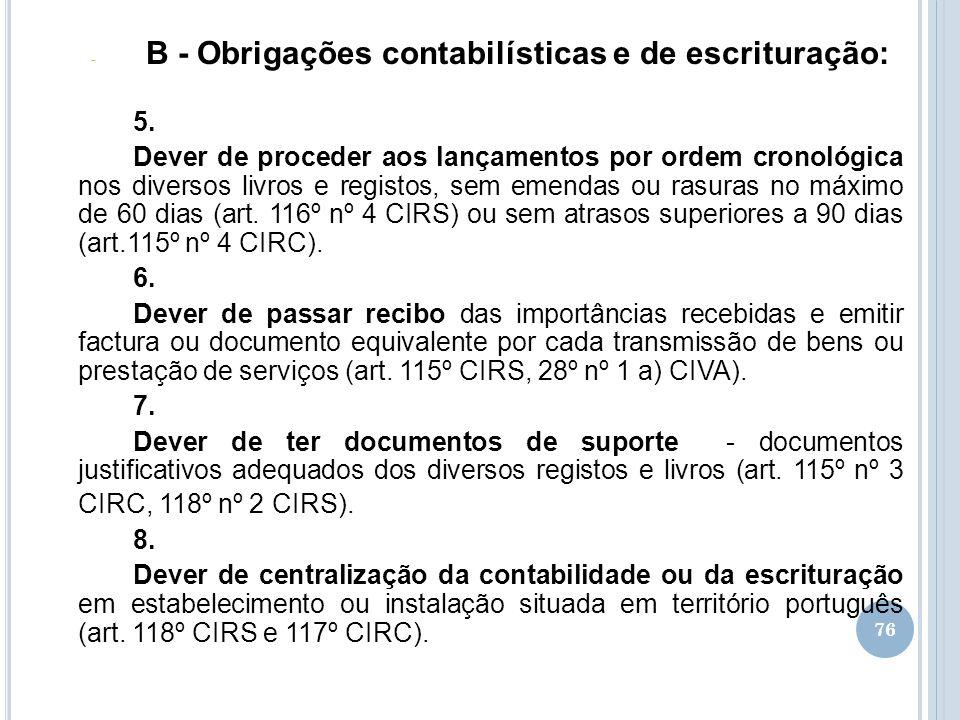 76 - B - Obrigações contabilísticas e de escrituração: 5. Dever de proceder aos lançamentos por ordem cronológica nos diversos livros e registos, sem
