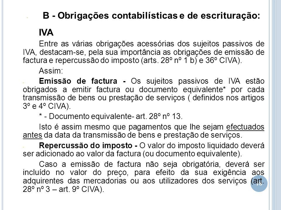 78 - B - Obrigações contabilísticas e de escrituração: IVA Entre as várias obrigações acessórias dos sujeitos passivos de IVA, destacam-se, pela sua i