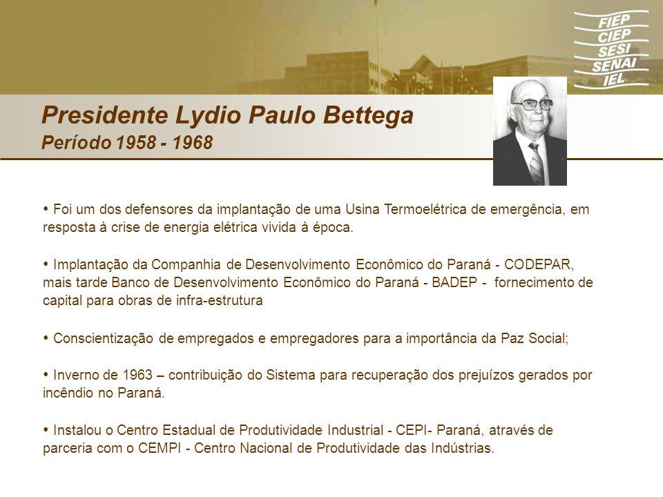 Presidente Lydio Paulo Bettega Período 1958 - 1968 Foi um dos defensores da implantação de uma Usina Termoelétrica de emergência, em resposta à crise