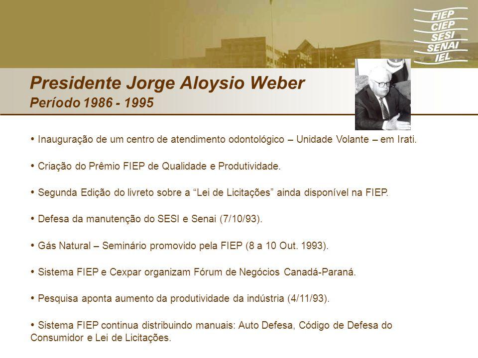 Presidente Jorge Aloysio Weber Período 1986 - 1995 Inauguração de um centro de atendimento odontológico – Unidade Volante – em Irati. Criação do Prêmi