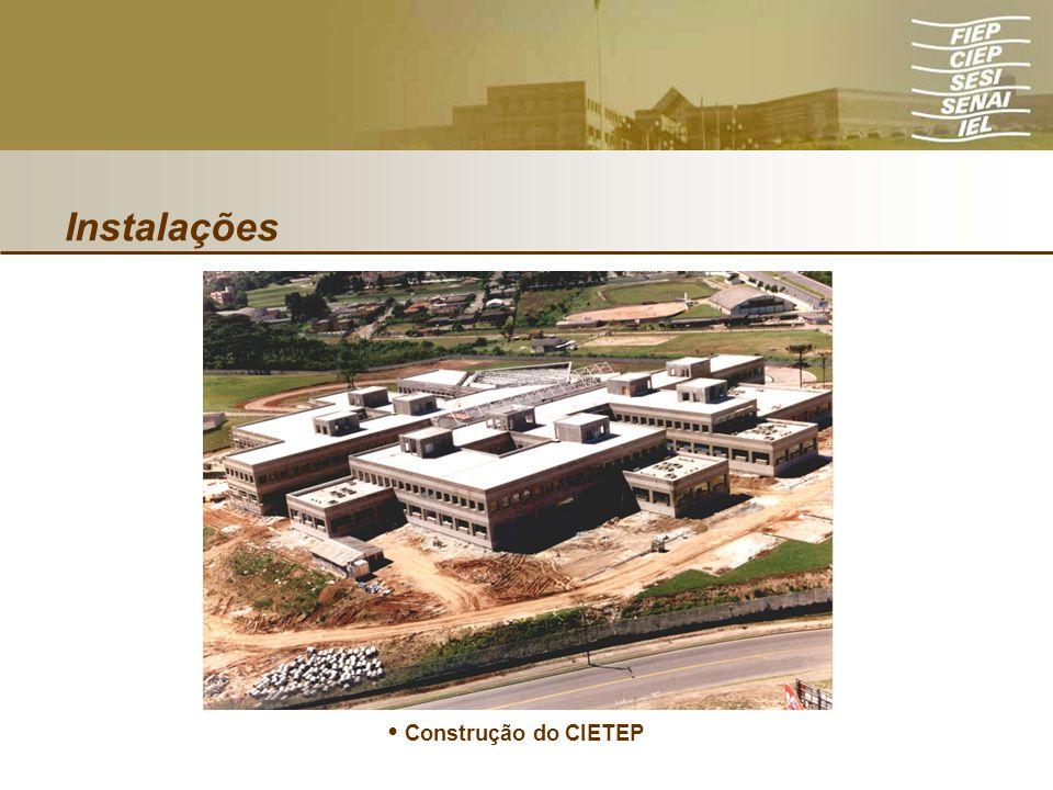 Instalações Construção do CIETEP