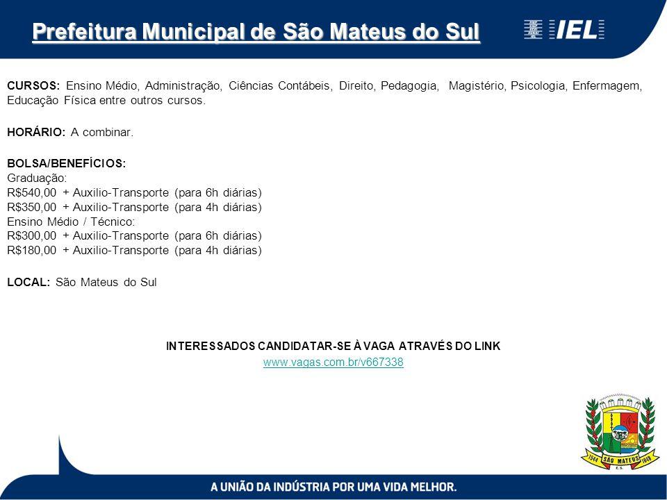 Prefeitura Municipal de São Mateus do Sul CURSOS: Ensino Médio, Administração, Ciências Contábeis, Direito, Pedagogia, Magistério, Psicologia, Enferma