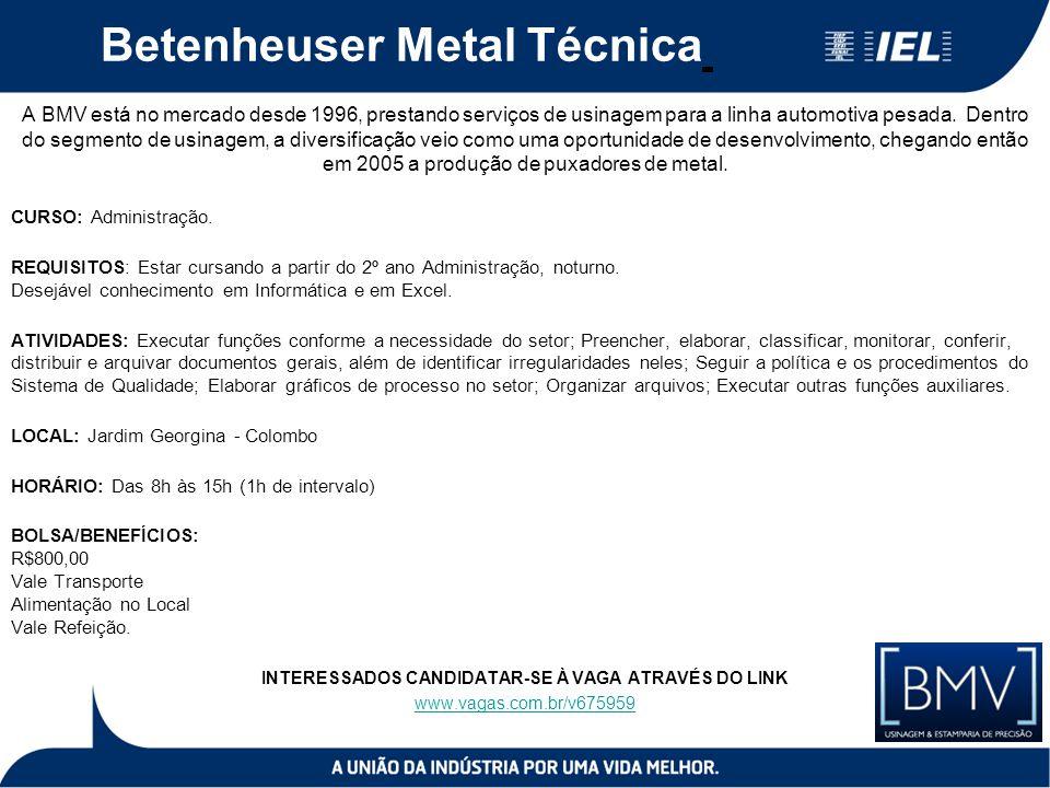 Betenheuser Metal Técnica A BMV está no mercado desde 1996, prestando serviços de usinagem para a linha automotiva pesada. Dentro do segmento de usina