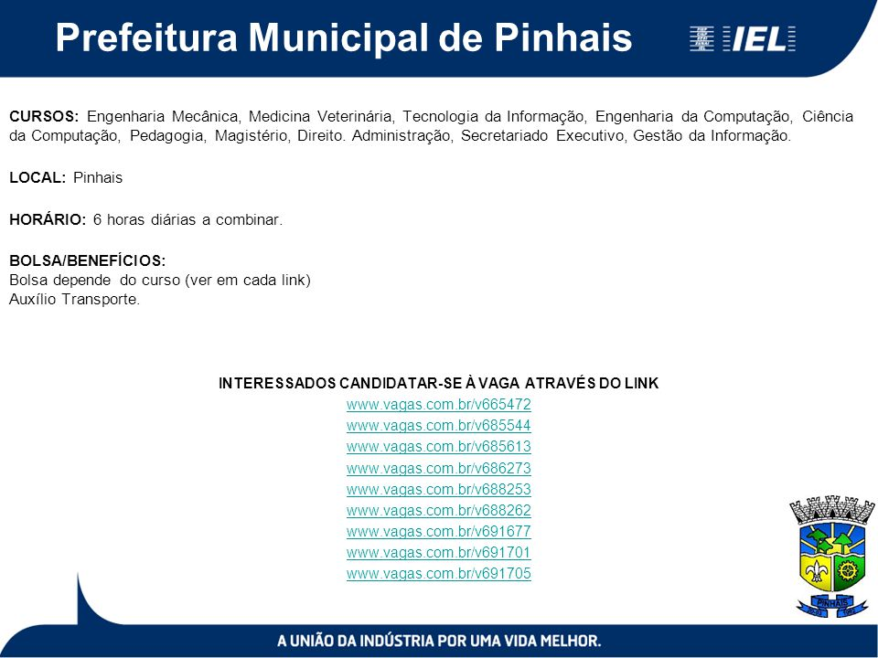 Prefeitura Municipal de Pinhais CURSOS: Engenharia Mecânica, Medicina Veterinária, Tecnologia da Informação, Engenharia da Computação, Ciência da Comp