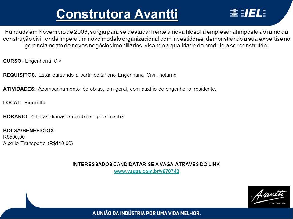 Construtora Avantti Fundada em Novembro de 2003, surgiu para se destacar frente à nova filosofia empresarial imposta ao ramo da construção civil, onde