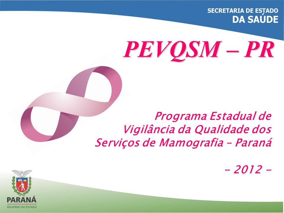 Programa Estadual de Vigilância da Qualidade dos Serviços de Mamografia – Paraná - 2012 - PEVQSM – PR