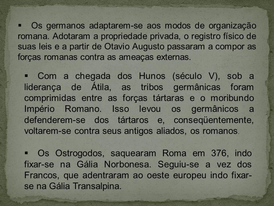 Os germanos adaptarem-se aos modos de organização romana.