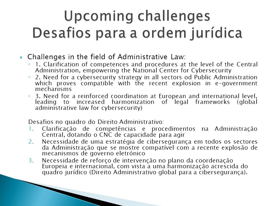 Challenges in the field of Administrative Law: 1. Clarification of competences and procedures at the level of the Central Administration, empowering t